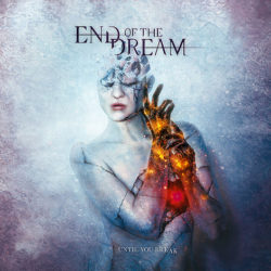 End Of The Dream - Until You Break (CD Cover Artwork)