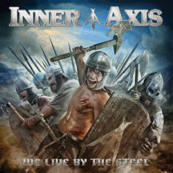 INNER AXIS – We Live By The Steel (CD Cover Artwork)