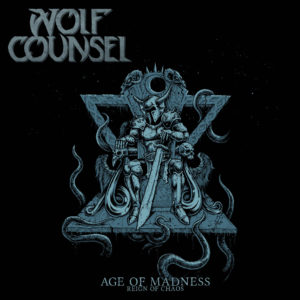 Wolf Counsel – Age Of Madness - Reign Of Chaos (CD Cover Artwork)