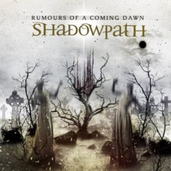 Shadowpath – Rumours Of A Coming Dawn (CD Cover Artwork)