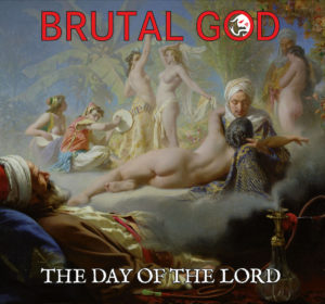 Brutal God – The Day Of The Lord (CD Cover Artwork)