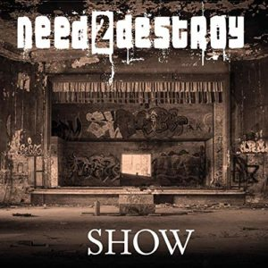 need2destroy – Show (CD Cover Artwork)