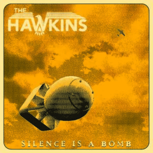 The Hawkins – Silence Is A Bomb (Cover Artwork)
