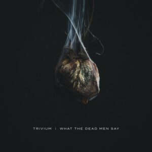 Trivium What The Dead Men Say (CD Cover Artwork)