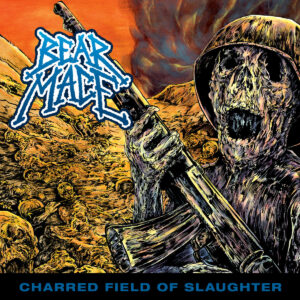 Bear Mace – Charred Field Of Slaughter (Cover Artwork)