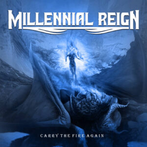 Millennial Reign – Carry The Fire Again (Cover Artwork)